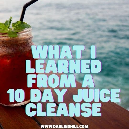 what i learned from a 10 day juice cleanse